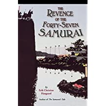 The Revenge of the Forty-seven Samurai by Erik Christian Haugaard (12-Sep-2005) Paperback