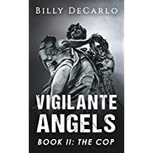 Vigilante Angels Book II: The Cop (English Edition)