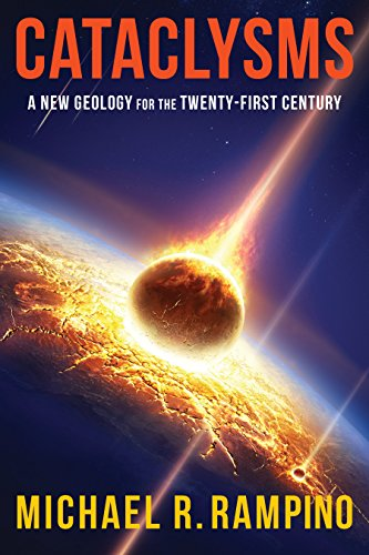 Cataclysms: A New Geology for the Twenty-First Century