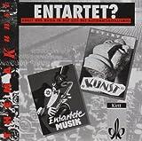 Sekundarstufe II: Entartet?, 1 Audio-CD zum Arbeitsheft: Kunst und Musik in der Zeit des Nationalsozialismus