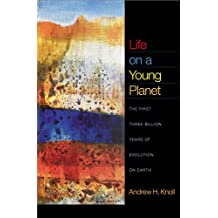 Life on a Young Planet: The First Three Billion Years of Evolution on Earth (Princeton Science Library) by Andrew H. Knoll (19-Sep-2004) Paperback