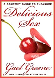 Delicious Sex: A Book for Women and the Men Who Want to Love Them Better (English Edition)
