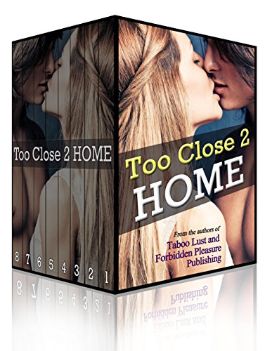 Too Close 2 Home: The Ultimate Taboo Household Erotica Bundle (English Edition)