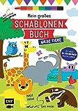 Mein großes Schablonen-Buch - Wilde Tiere: Mit über 30 tollen Schablonen malen lernen – Plus supercoolem Regenbogenstift