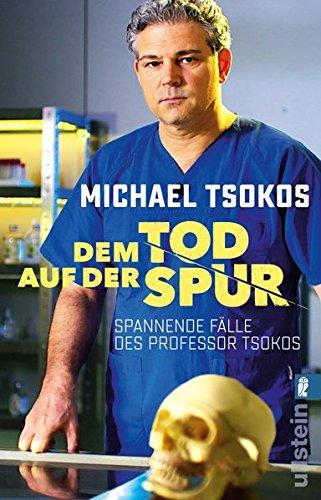 Buchseite und Rezensionen zu 'Dem Tod auf der Spur: Spannende Fälle des Professor Tsokos' von Michael Tsokos