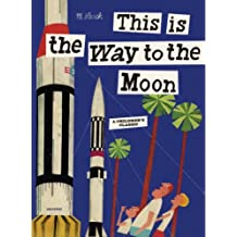 [(This is the Way to the Moon)] [Author: Miroslav Sasek] published on (June, 2009)