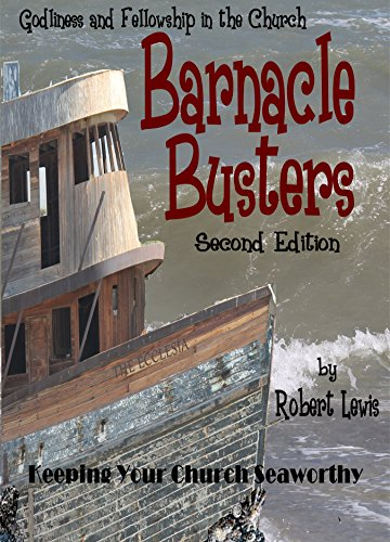 Barnacle Busters: Keeping Your Church Seaworthy: Godliness & Fellowship in the Church (English Edition)