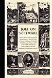 Joel on Software: And on Diverse and Occasionally Related Matters That Will Prove of Interest to Software Developers, Designers, and Managers, and to ... or Ill Luck, Work with Them in Some Capacity