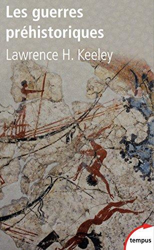 Les guerres préhistoriques par Lawrence KEELEY