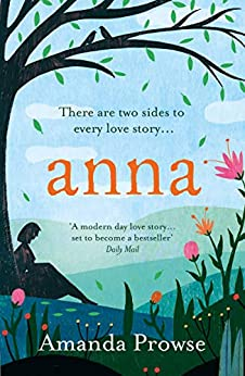 Anna: The heartbreaking new love story from the queen of emotional drama by [Prowse, Amanda]