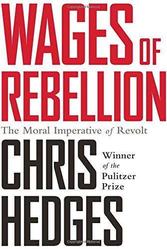 Wages of Rebellion por Chris Hedges