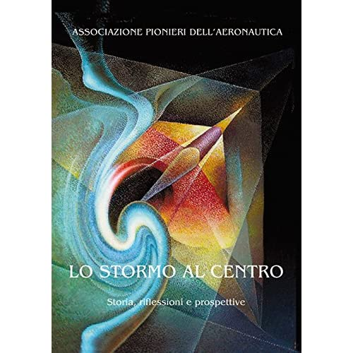 Lo Stormo Al Centro. Storia, Riflessioni E Prospettive.