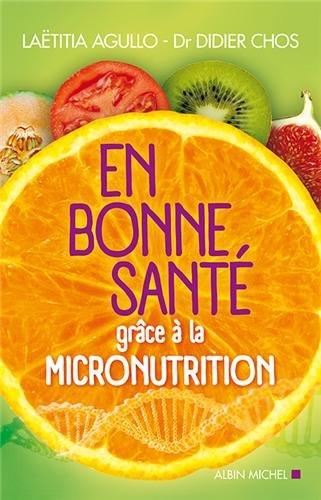 EN BONNE SANTE GRACE A LA MICRONUTRITION (ANCIENNE EDITION)