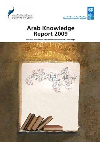 Arab Knowledge Report 2009: Towards Productive Knowledge Intercommunication