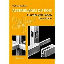 Assemblages du bois : l'europe et le Japon face a face