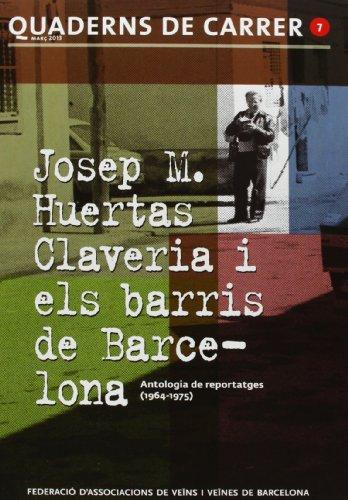 Josep M. Huertas Claveria i els barris de Barcelona (Quaderns de Carrer) por Vv.Aa.