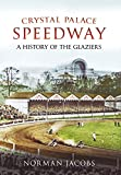 Crystal Palace Speedway: A History of the Glaziers
