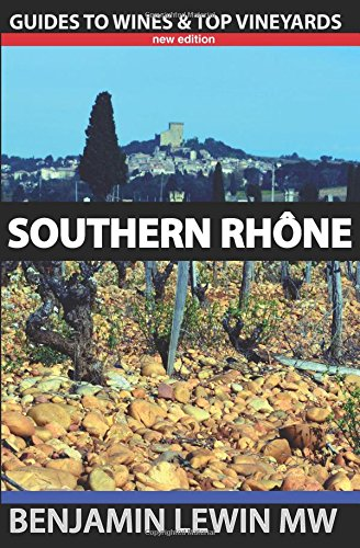 Southern Rhone (Guides to Wines and Top Vineyards) por Benjamin Lewin MW