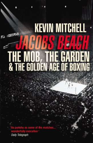 Jacobs Beach: The Mob, the Garden, and the Golden Age of Boxing
