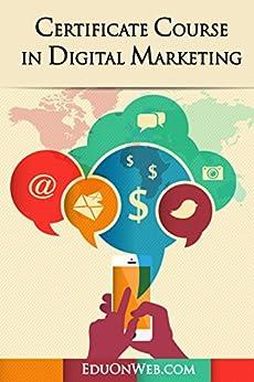Certificate Course in Digital Marketing by [EduOnWeb]