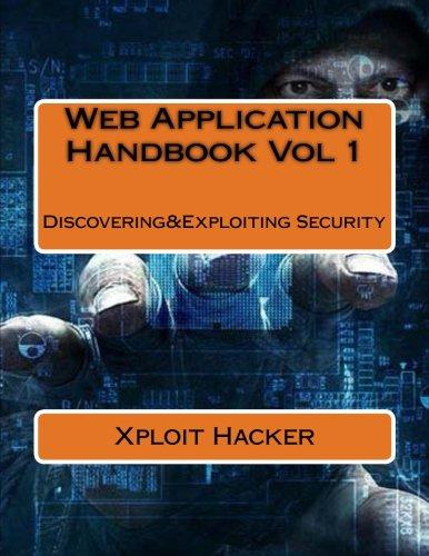 Web Application Handbook: Discovering&Exploiting Security: Volume 1