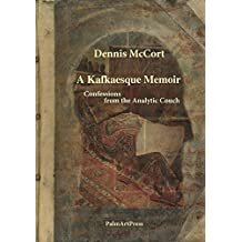 A Kafkaesque Memoir: Confessions from the Analytic Couch