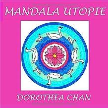 Mandala Utopie: 20 Mandalas zum Ausmalen!