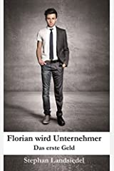Florian wird Unternehmer: Band 1: Das erste Geld Taschenbuch