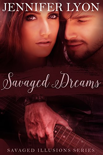 Savaged Dreams: Savaged Illusions Trilogy Book 1 by [Lyon, Jennifer]