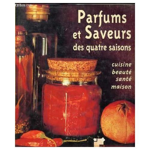 Parfums et saveurs des quatre saisons