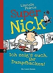 Super Nick - Ich zeig's euch, ihr Dumpfbacken!: Ein Comic-Roman (Die Super Nick-Reihe, Band 6)