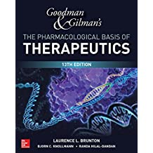 "GOODMAN & GILMANS THE PHARMACO (Goodman and Gilman""S the Pharmacological Basis of Therapeutics)"