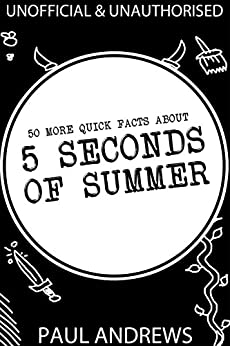 50 More Quick Facts about 5 Seconds of Summer par [Andrews, Paul]