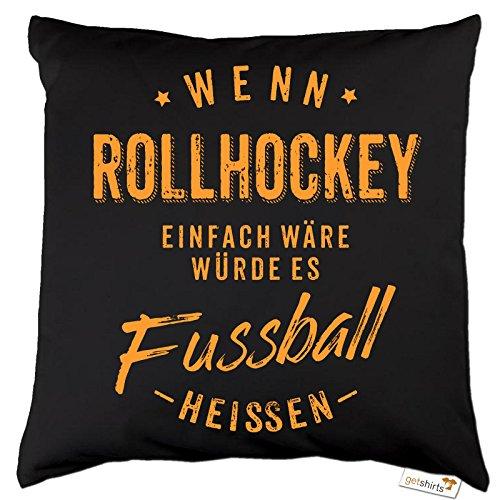 getshirts - RAHMENLOS® Geschenke - Kissen - Wenn Rollhockey einfach wäre würde es Fussball heissen - orange - Dunkelgrau uni
