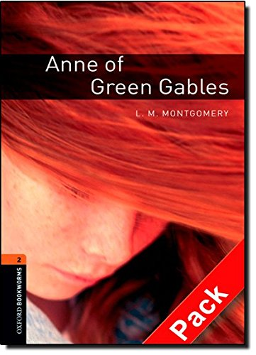 Oxford Bookworms Library: Oxford Bookworms. Stage 2: Anne of Green Gables CD Pack Edition 08: 700 Headwords