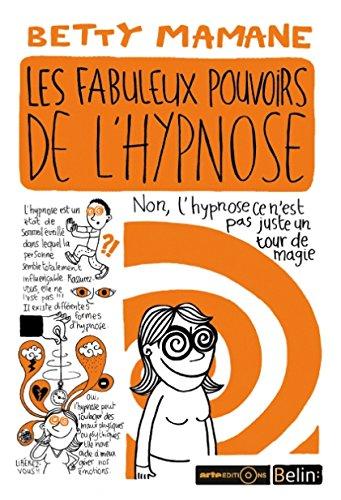 Les fabuleux pouvoirs de l'hypnose