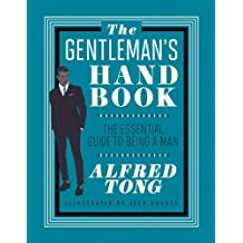 The Gentleman's Handbook: The Essential Guide to Being a Man