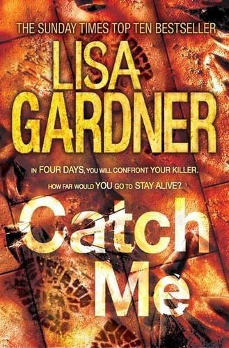 Catch Me (Detective D.D. Warren 6) by Lisa Gardner (2012-02-02)