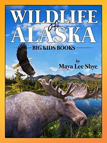 Wildlife in Alaska: A Children's Animal Picture Book (Big Kid