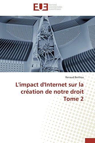 L'impact d'Internet sur la création de notre droit Tome 2 (Omn.Univ.Europ.) par Renaud Berthou