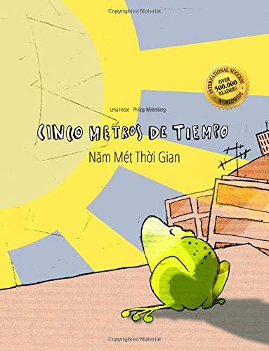Cinco metros de tiempo/Nam Mét Thoi Gian: Libro infantil ilustrado español-vietnamita (Edición bilingüe) - 9781515254607 por Philipp Winterberg
