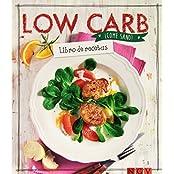 Low Carb: Libro de recetas (¡Come sano!)