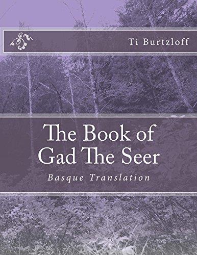 The Book of Gad The Seer: Basque Translation (Basque Edition) por Ti Burtzloff