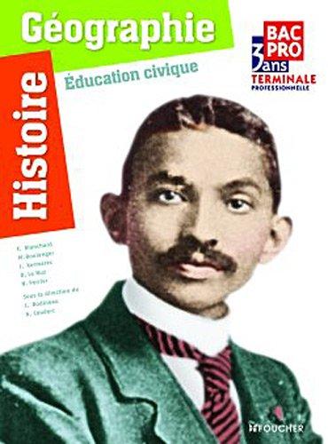 Histoire-Géographie - Éducation civique Tle Bac Pro par Jacqueline Kermarec, Nicole Perrier, Françoise Blanchard, Annie Couderc