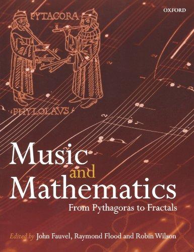 Music and Mathematics: From Pythagoras to Fractals por John Fauvel