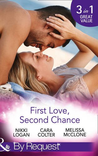 First Love, Second Chance: Friends to Forever / Second Chance with the Rebel / It Started with a Crush... (By Request)