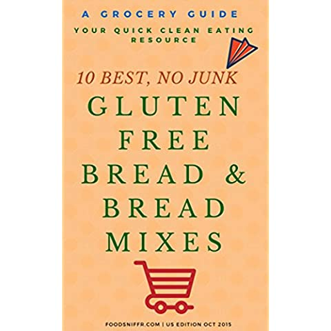 GUIDE: The Definitive Guide For Celiac and Gluten Free Diets Grocery Shopping - 10 Healthy Bread and Baking Mixes To Buy: A Quick Grocery Shopping Guide ... Clean Eating Resource) (English