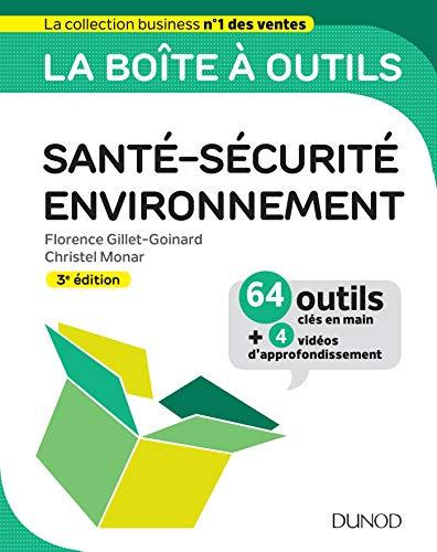 La boîte à outils en Santé-Sécurité-Environnement - 3e éd. - 64 outils et méthodes par  Florence Gillet-Goinard, Christel Monar