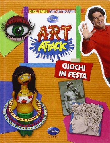Art attack. Giochi in festa. Ediz. illustrata