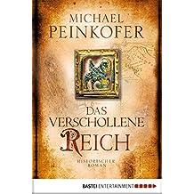 Das verschollene Reich: Historischer Roman (German Edition)
